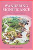 Wandering Significance : An Essay on Conceptual Behaviour, Wilson, Mark, 0199269254