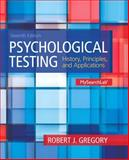 Psychological Testing : History, Principles and Applications, Gregory, Robert J., 0205959253