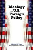 Ideology and U. S. Foreign Policy, Hunt, Michael H., 030013925X