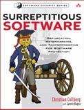 Surreptitious Software : Obfuscation, Watermarking, and Tamperproofing for Software Protection, Myles and Collberg, Christian, 0321549252
