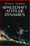 Spacecraft Attitude Dynamics, Hughes, Peter C., 0486439259