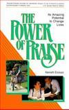 The Power of Praise, Kenneth A. Erickson, 0570039258