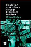 Prevention of Accidents Through Experience Feedback, Kjellen, Urban, 0748409254
