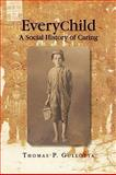 EveryChild: A Social History of Caring, Thomas P. Gullotta, 1441549250