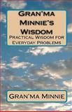 Gran'ma Minnie's Wisdom, Gran'ma Minnie, 1456329251