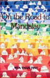 On the Road to Mandalay, Mya T. Tint, 9748299252