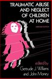 Traumatic Abuse and Neglect of Children at Home, , 0801829267