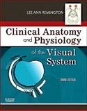 Clinical Anatomy and Physiology of the Visual System, Remington, Lee Ann, 1437719260