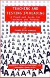 Teaching and Testing in Reading : A Practical Guide for Teachers and Parents, Hargis, Charles H., 0398069263