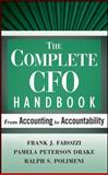 The Complete CFO Handbook : From Accounting to Accountablity, Fabozzi, Frank J. and Polimeni, Ralph S., 0470099267