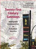 Twenty-First Century Gateways : Immigrant Incorporation in Suburban America, Audrey Singer, 0815779267