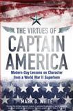 The Virtues of Captain America, Mark D. White, 1118619269