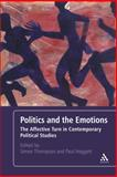 Politics and the Emotions : The Affective Turn in Contemporary Political Studies, Thompson, Simon, 1441119264