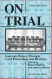 On Trial : American History Through Court Proceedings and Hearings, Robert D. Marcus, Anthony Marcus, 1881089266