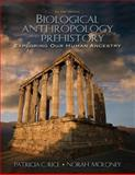 Biological Anthropology and Prehistory : Exploring Our Human Ancestry, Rice, Patricia C. and Moloney, Norah, 0205519261