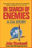 In Search of Enemies : A CIA Story, Stockwell, John, 0393009262