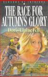 The Race for Autumn's Glory, Doris Elaine Fell, 0891079262