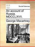 An Account of Russia Mdcclxvii, George Macartney, 1170469264