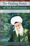 The Healing Power of Sufi Meditation, Mirahmadi, As-Sayyid Nurjan and Mirahmadi, Hedieh, 1930409265