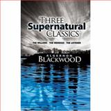Three Supernatural Classics, Algernon Blackwood, 0486469263