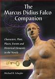 The Marcus Didius Falco Companion : Characters, Plots, Places, Events and Historical Elements in the Novels by Lindsey Davis, Schuyler, Michael R., 0786439262