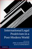 International Legal Positivism in a Post-Modern World, , 1107019265