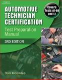 Automotive Technician Certification : Test Preparation Manual, Knowles, Don, 1418049263