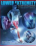 Lower Extremity Injury Evaluation, Mann, Douglas and Grugan, Colleen A., 1435499263