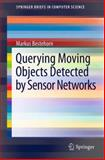 Querying Moving Objects Detected by Sensor Networks, Bestehorn, Markus, 146144926X