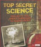 Top Secret Science, Jennifer Swanson, 147653926X