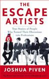 The Escape Artists : True Stories of People Who Turned Their Obsessions into Professions, Piven, Josh, 0071479260
