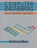 Computer Engineering : Hardware Design, Mano, M. Morris, 0131629263