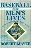 Baseball and Men's Lives, Robert Mayer, 0385309260