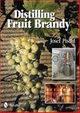 Distilling Fruit Brandy, Josef Pischl, 0764339265