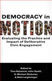 Democracy in Motion : Evaluating the Practice and Impact of Deliberative Civic Engagement, , 0199899266