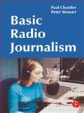 Basic Radio Journalism, Chantler, Paul and Stewart, Peter, 0240519264