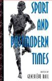 Sport and Postmodern Times, Rail, Genevieve, 0791439267