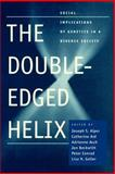 The Double-Edged Helix : Social Implications of Genetics in a Diverse Society, Lisa N. Geller, 0801879264