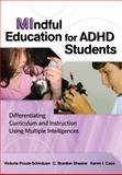 MIndful Education for ADHD Students : Differentiating Curriculum and Instruction Using Multiple Intelligences, Proulx-Schirduan, Victoria and Shearer, C. Branton, 0807749265