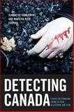 Detecting Canada : Essays on Canadian Detective Fiction, Television, and Film, , 1554589266