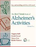 The Best Friends Book of Alzheimer's Activities, Virginia Bell and David Troxel, 1932529268