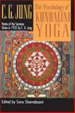The Psychology of Kundalini Yoga : Notes of the Seminar Given in 1932, Jung, C. G., 0415149266