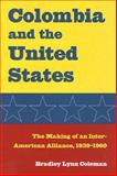 Colombia and the United States, Coleman, Bradley Lynn, 0873389263
