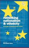 Rethinking Nationalism and Ethnicity : The Struggle for Meaning and Order in Europe, , 1859739261