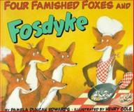 Four Famished Foxes and Fosdyke, Pamela Duncan Edwards, 0060249269