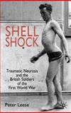 Shell Shock : Traumatic Neurosis and the British Soldiers of the First World War, Leese, Peter, 033396926X