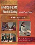 Developing and Administering an Early Childhood Center, Sciarra, Dorothy June and Dorsey, Anne G., 0766839265
