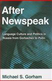After Newspeak, Michael S. Gorham, 0801479266