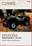 Honda TRX400 Foreman, 1995-2003, Clymer Publications Staff and Penton Staff, 0892879262