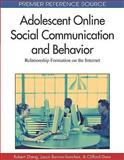 Adolescent Online Social Communication and Behavior : Relationship Formation on the Internet, Robert Zheng, Jason Burrow-Sanchez, Clifford Drew, 1605669261